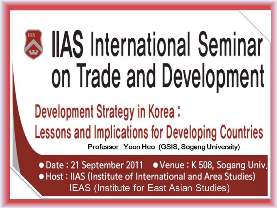 Professor Yoon Heo (GSIS, Sogang University) IEAS (Institute for East Asian Studies)