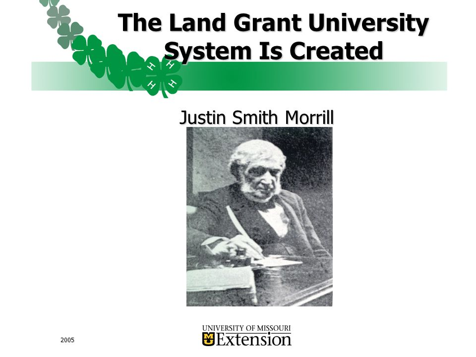 2005 The Land Grant University System Is Created Justin Smith Morrill