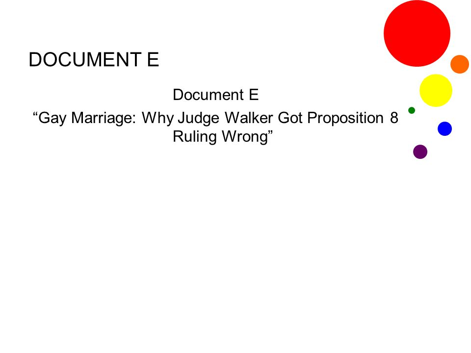 "DOCUMENT E Document E ""Gay Marriage: Why Judge Walker Got Proposition 8 Ruling Wrong"""