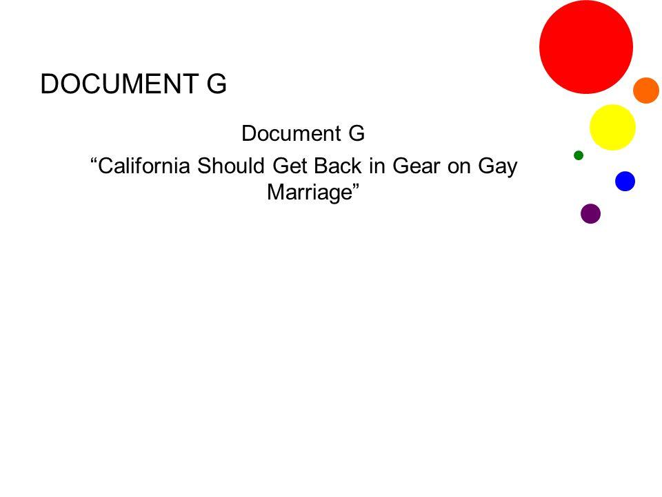 "DOCUMENT G Document G ""California Should Get Back in Gear on Gay Marriage"""