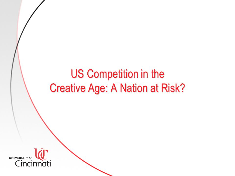 US Competition in the Creative Age: A Nation at Risk?