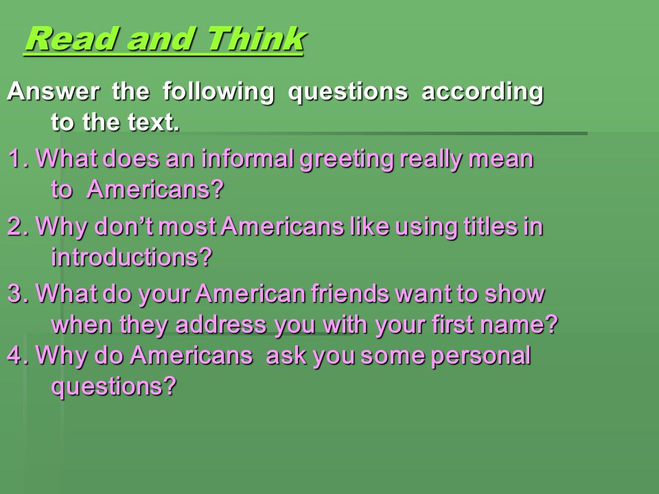 Read and Think Answer the following questions according to the text.