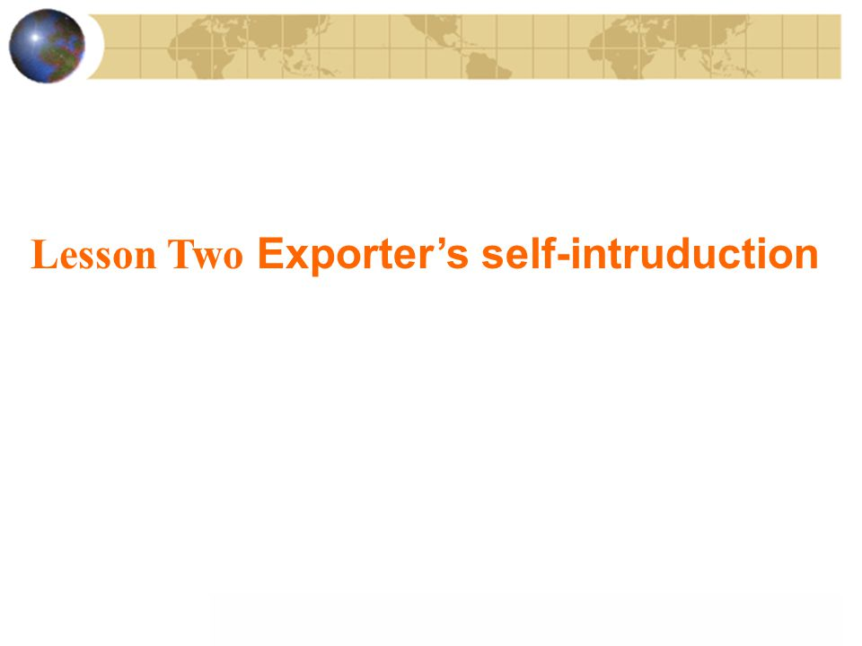 Lesson Two Exporter's self-intruduction