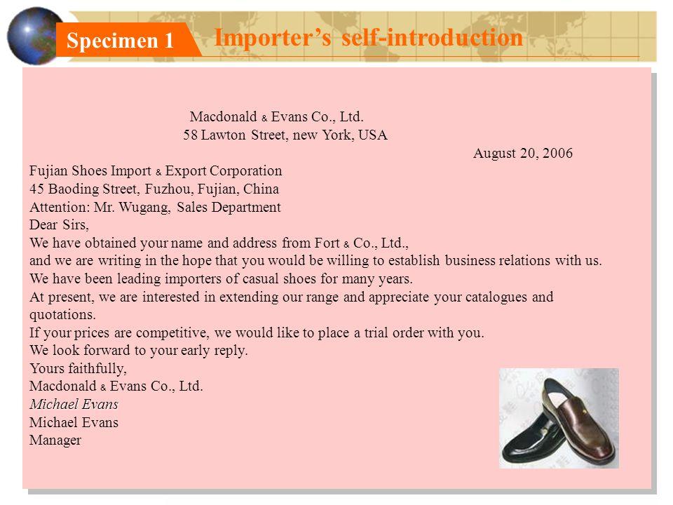 Importer's self-introduction Specimen 1 Macdonald ﹠ Evans Co., Ltd. 58 Lawton Street, new York, USA August 20, 2006 Fujian Shoes Import ﹠ Export Corpo