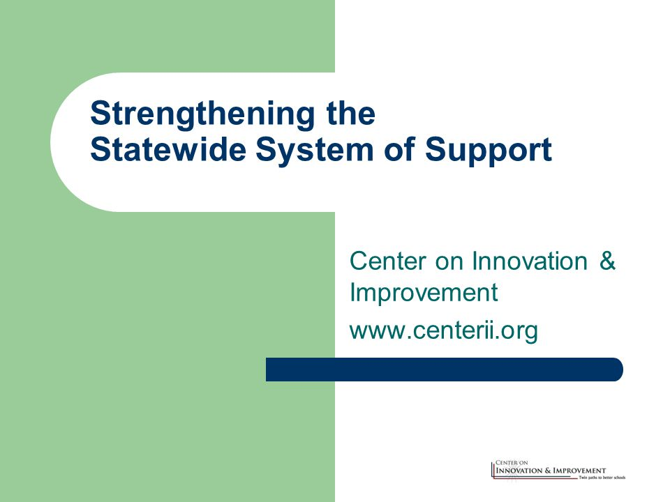 Strengthening the Statewide System of Support Center on Innovation & Improvement www.centerii.org