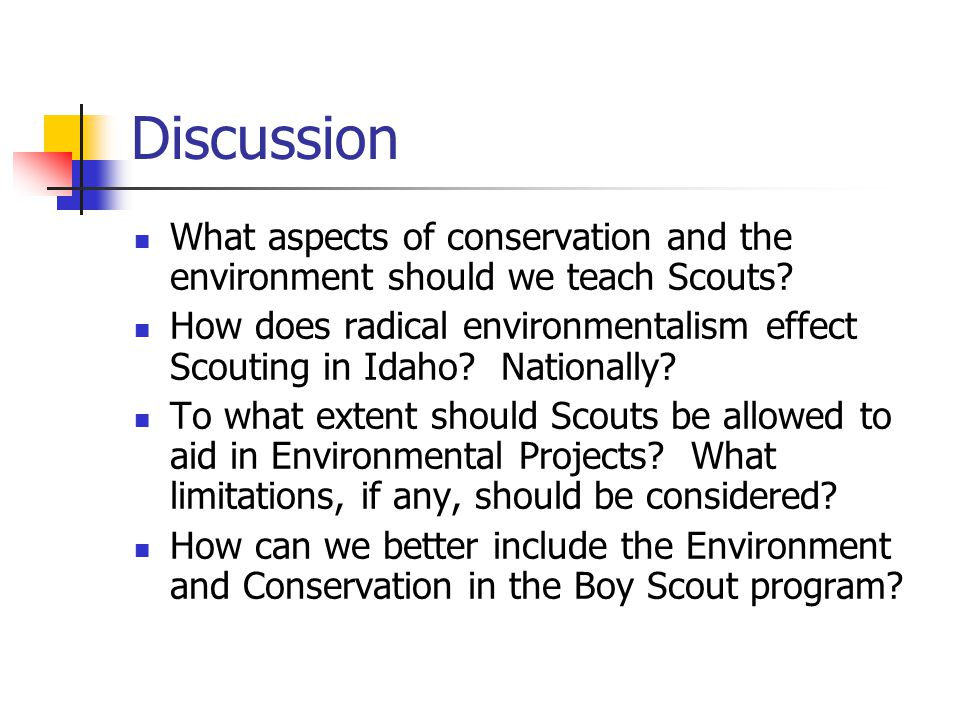 Discussion What aspects of conservation and the environment should we teach Scouts.