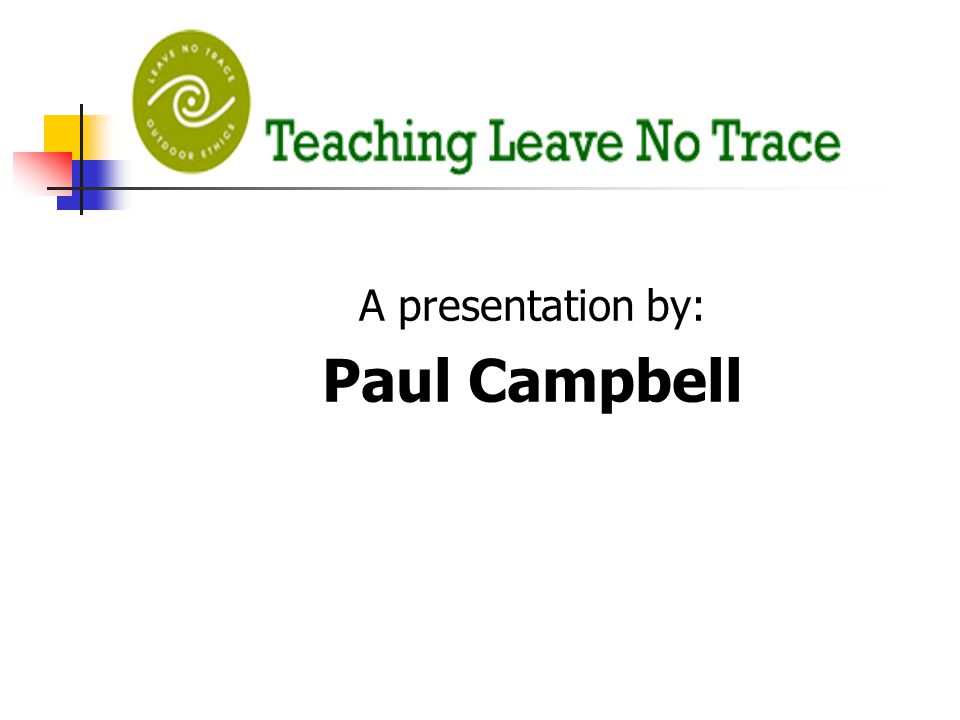 A presentation by: Paul Campbell
