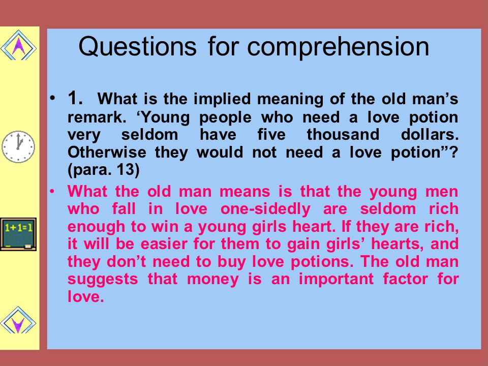 Questions for comprehension 1.What is the implied meaning of the old man's remark.