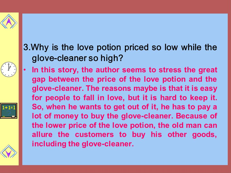 3.Why is the love potion priced so low while the glove-cleaner so high? In this story, the author seems to stress the great gap between the price of t