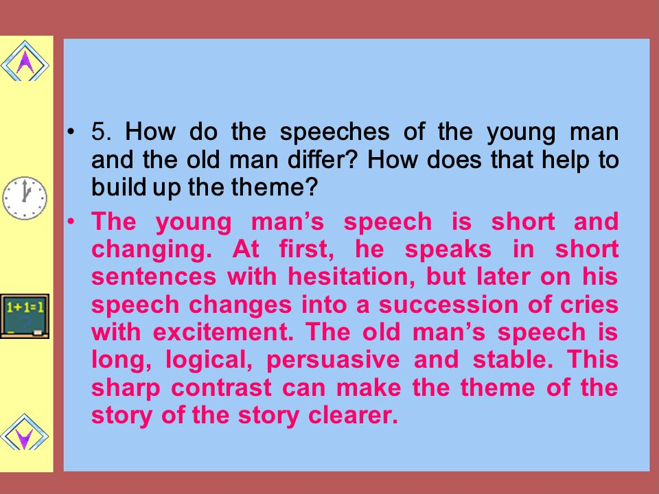 5.How do the speeches of the young man and the old man differ.