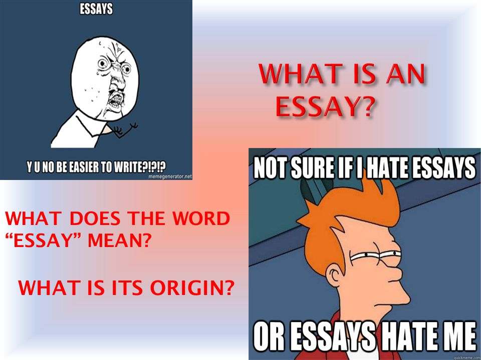 The word essay means to try. An essay is a piece of writing which is often written from an author s personal point of view.point of view It is a short piece of non-fiction: an editorial, a feature story or a critical study.