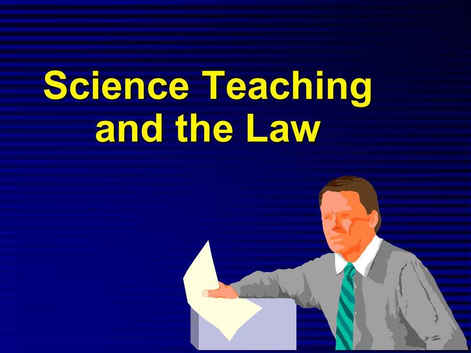 Science Teaching and the Law
