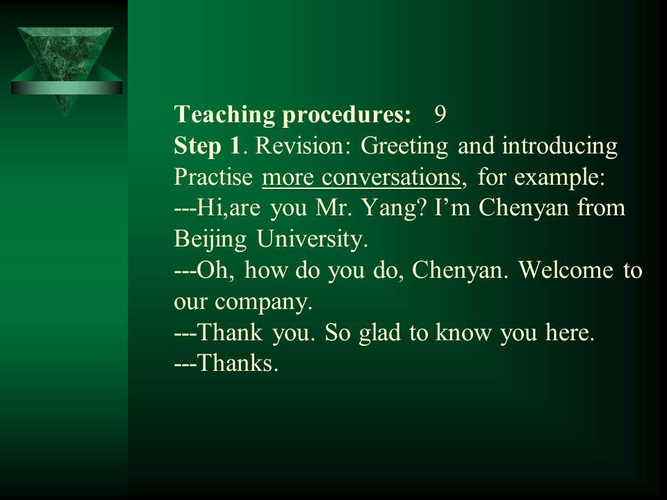 Teaching procedures: 9 Step 1.