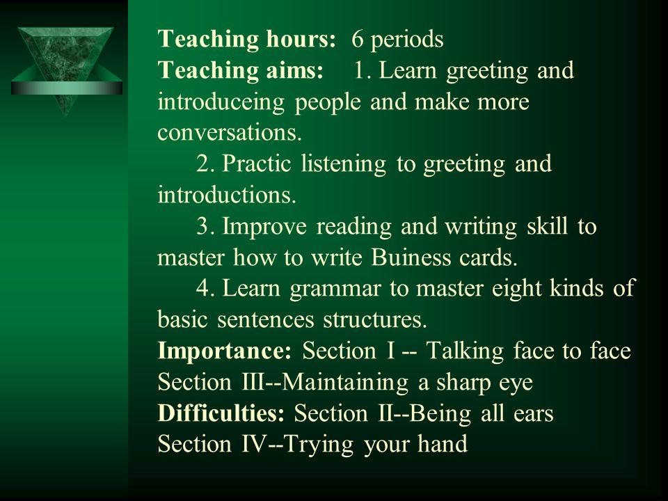 Teaching hours: 6 periods Teaching aims: 1.