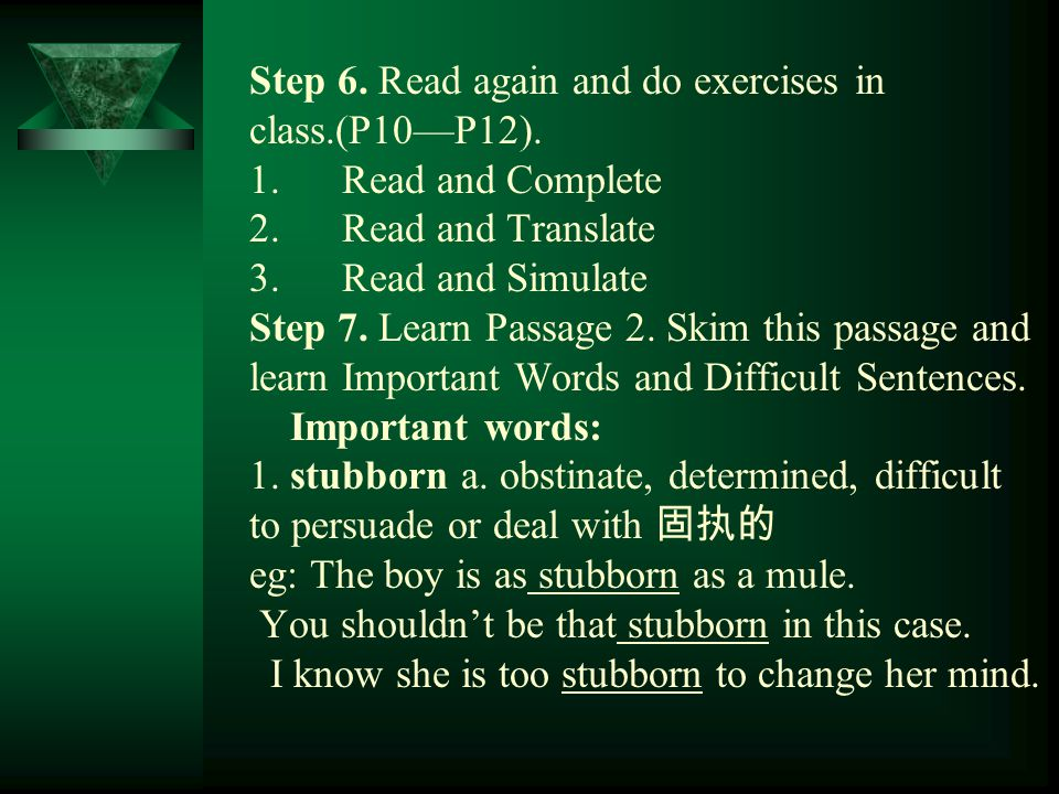 Step 6. Read again and do exercises in class.(P10—P12).