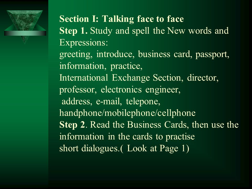 Section I: Talking face to face Step 1.