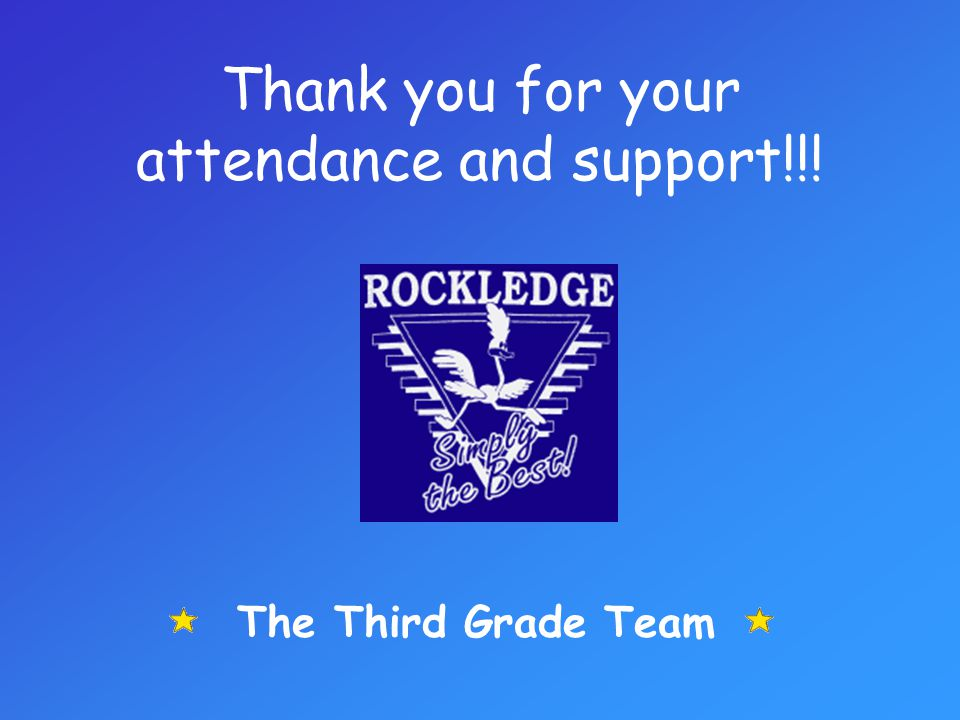 Thank you for your attendance and support!!! The Third Grade Team