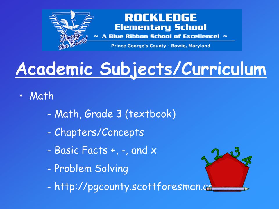 Academic Subjects/Curriculum Math - Math, Grade 3 (textbook) - Chapters/Concepts - Basic Facts +, -, and x - Problem Solving - http://pgcounty.scottforesman.com