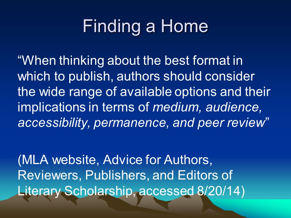 """Finding a Home """"When thinking about the best format in which to publish, authors should consider the wide range of available options and their implica"""