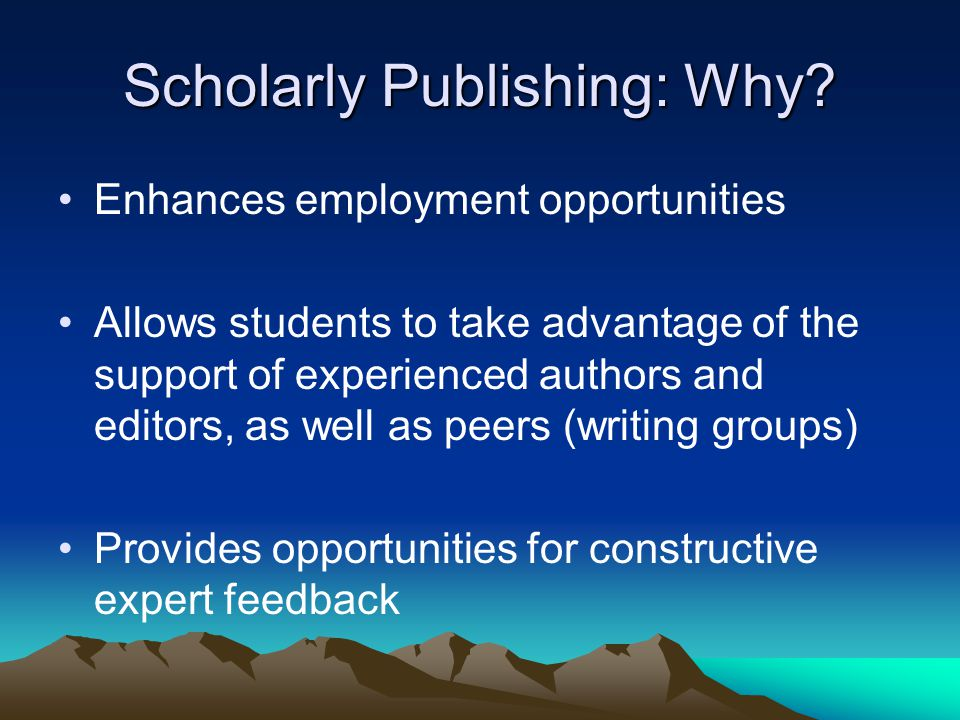 Scholarly Publishing: Why.