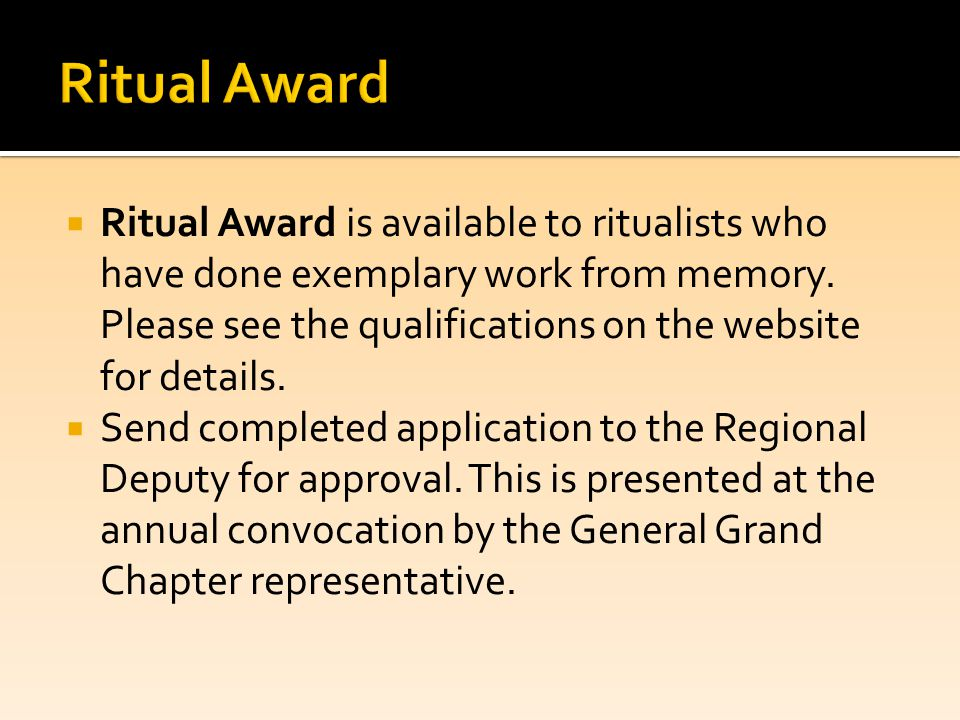  Ritual Award is available to ritualists who have done exemplary work from memory.