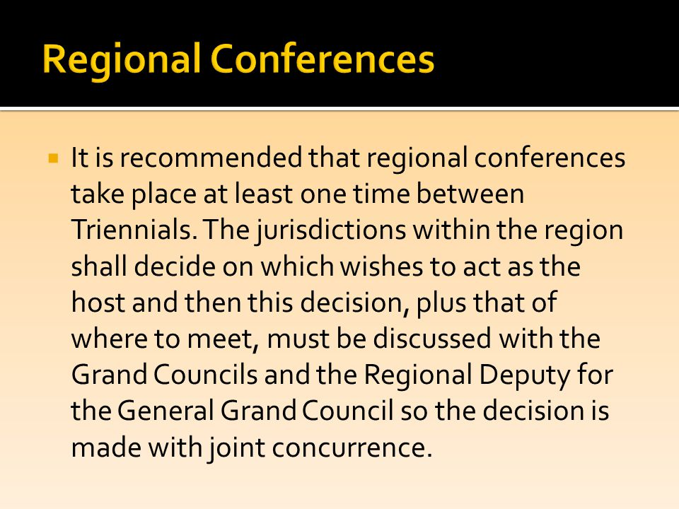  It is recommended that regional conferences take place at least one time between Triennials.