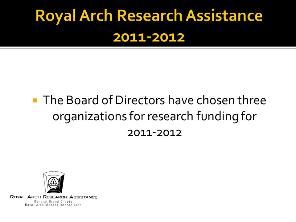  The Board of Directors have chosen three organizations for research funding for 2011-2012