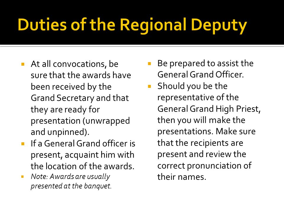 At all convocations, be sure that the awards have been received by the Grand Secretary and that they are ready for presentation (unwrapped and unpinned).