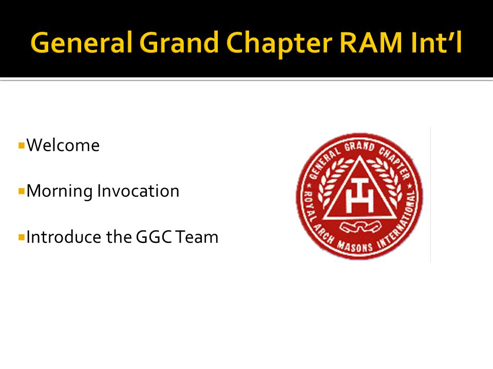  Welcome  Morning Invocation  Introduce the GGC Team