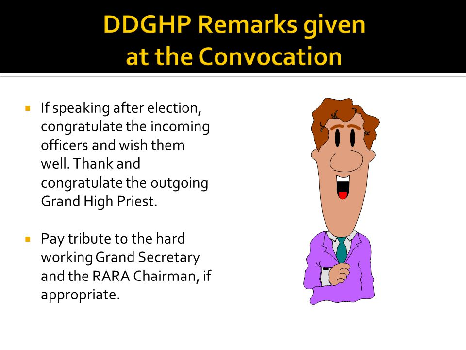  If speaking after election, congratulate the incoming officers and wish them well.