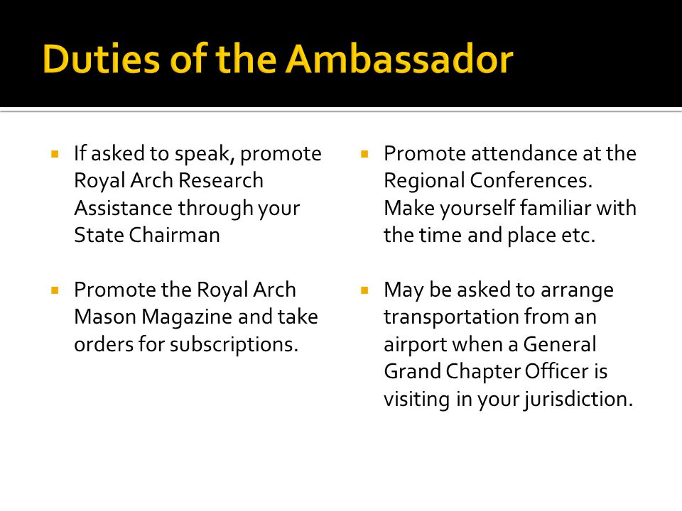  If asked to speak, promote Royal Arch Research Assistance through your State Chairman  Promote the Royal Arch Mason Magazine and take orders for subscriptions.