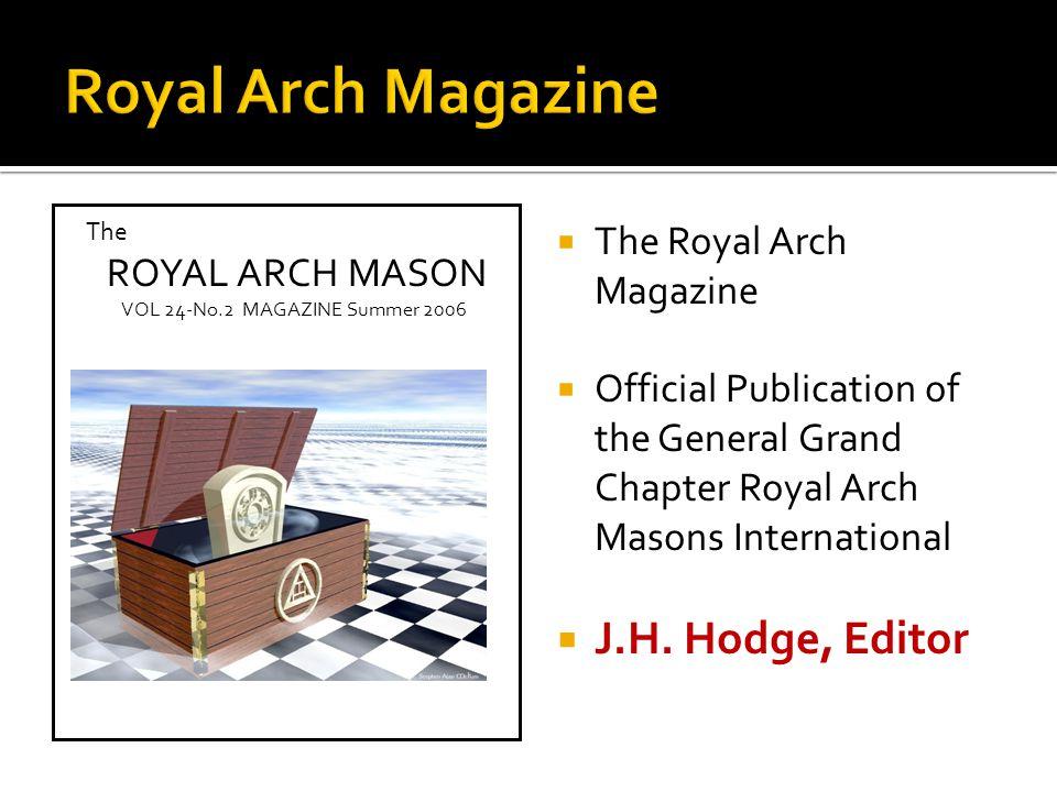 The ROYAL ARCH MASON VOL 24-No.2 MAGAZINE Summer 2006  The Royal Arch Magazine  Official Publication of the General Grand Chapter Royal Arch Masons International  J.H.