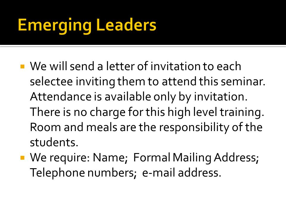  We will send a letter of invitation to each selectee inviting them to attend this seminar.