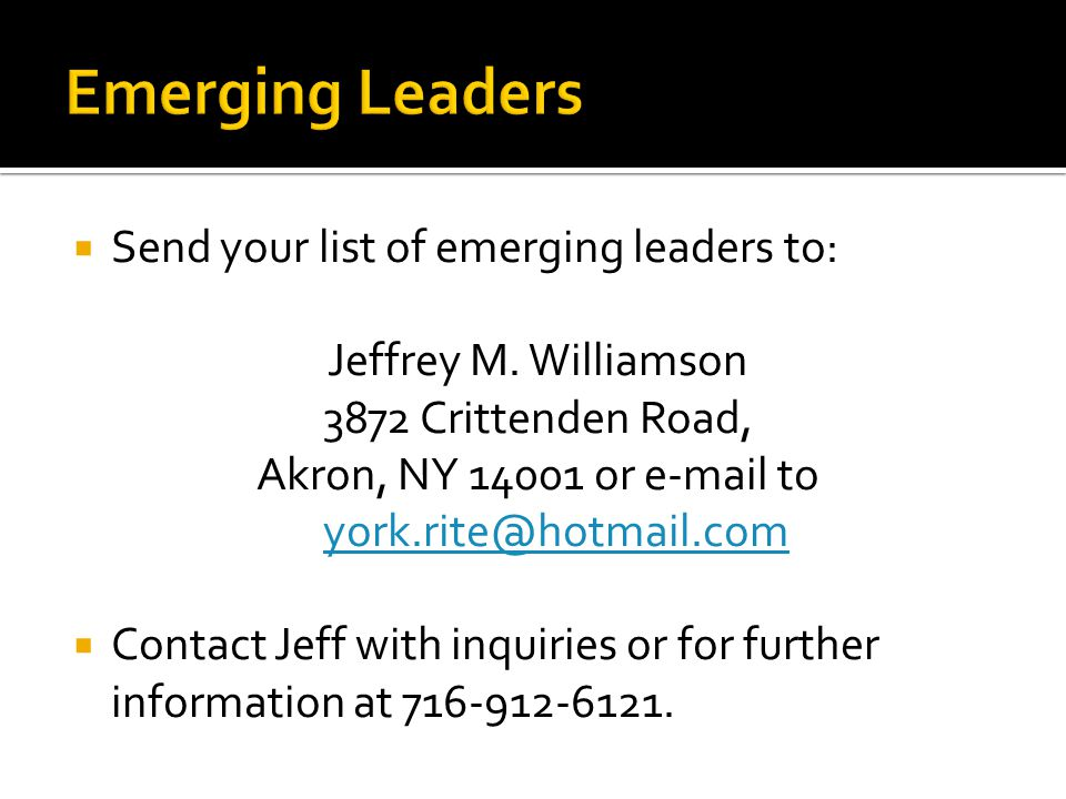  Send your list of emerging leaders to: Jeffrey M.