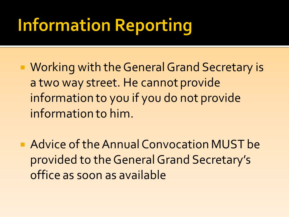  Working with the General Grand Secretary is a two way street.