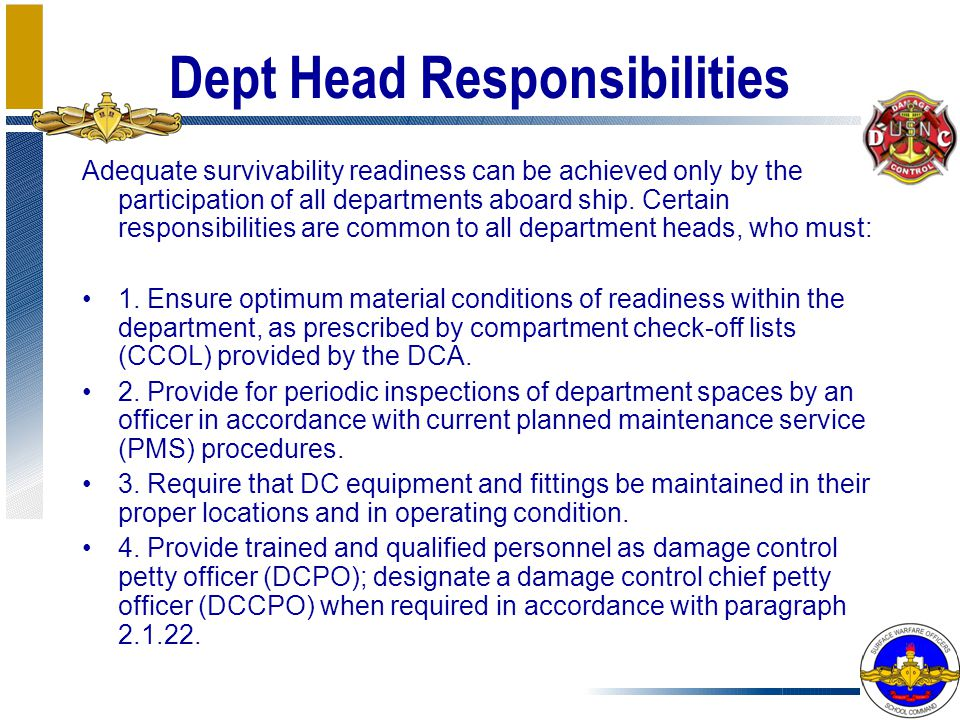 Dept Head Responsibilities Adequate survivability readiness can be achieved only by the participation of all departments aboard ship. Certain responsi