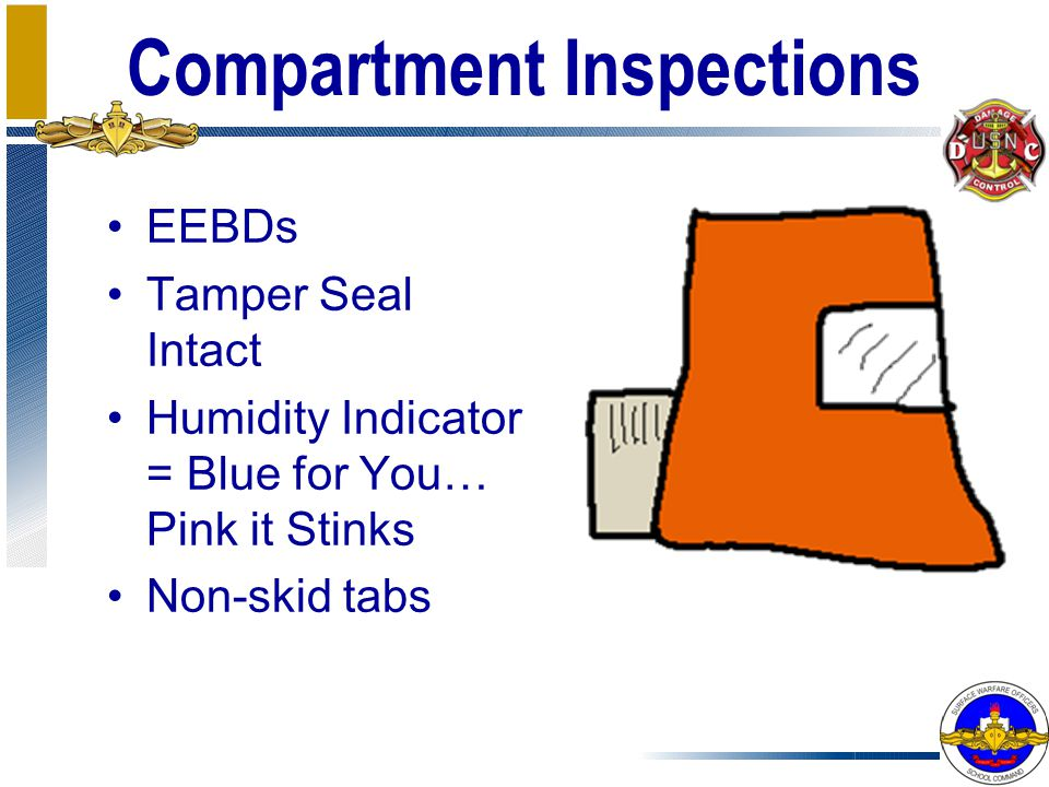 Compartment Inspections EEBDs Tamper Seal Intact Humidity Indicator = Blue for You… Pink it Stinks Non-skid tabs
