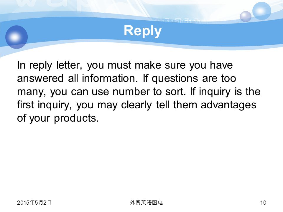 Reply In reply letter, you must make sure you have answered all information.