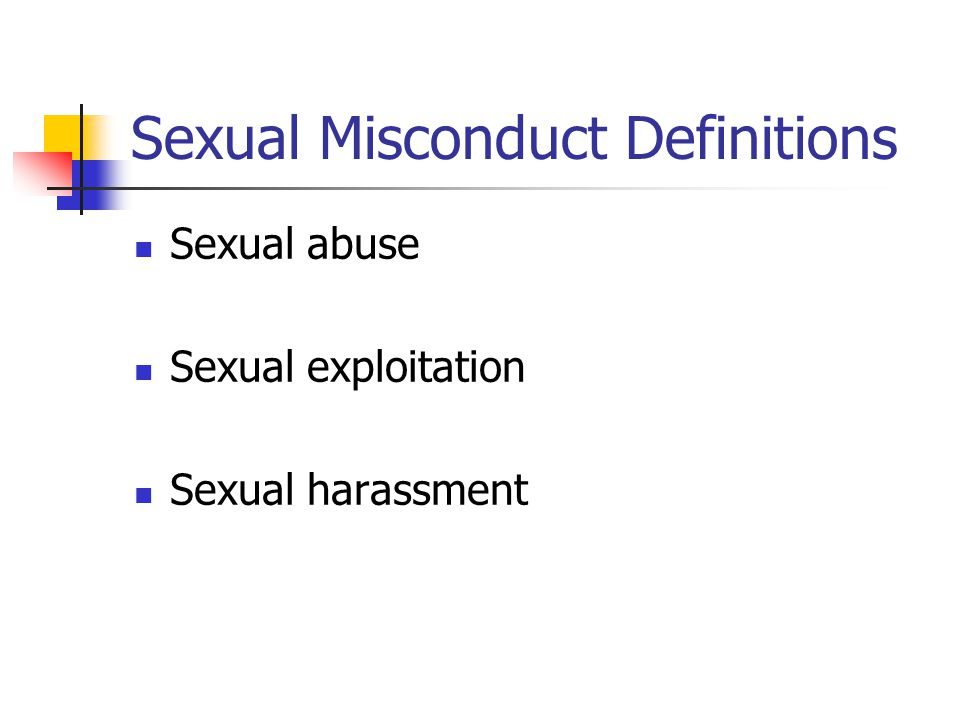Sexual Misconduct Definitions Sexual abuse Sexual exploitation Sexual harassment