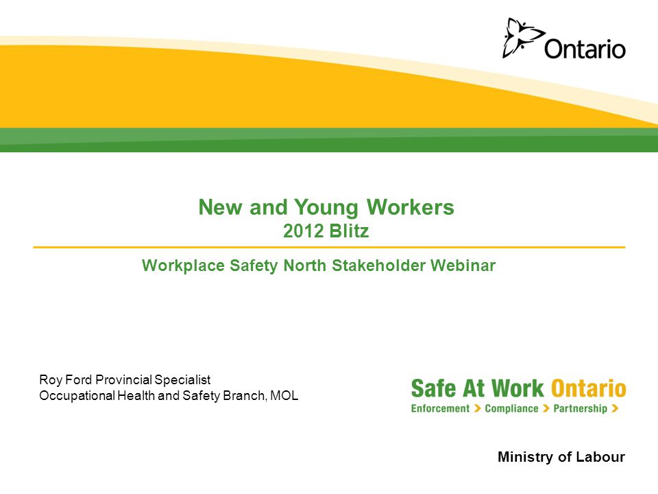 Ministry of Labour 22 Contact the Ministry of Labour  The Ministry of Labour has launched a new toll-free number to report a workplace health and safety incident, critical injury, fatality or work refusal.
