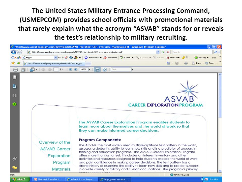Students are tested without parental consent High school students across the country routinely take the ASVAB test and their private information and test results are forwarded to military recruiting services without their parents knowledge or consent.