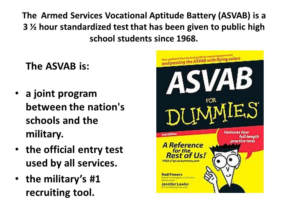 High school juniors and seniors across the country take the 3 ½ hour ASVAB because they're told it will help them decide what to do when they grow up.