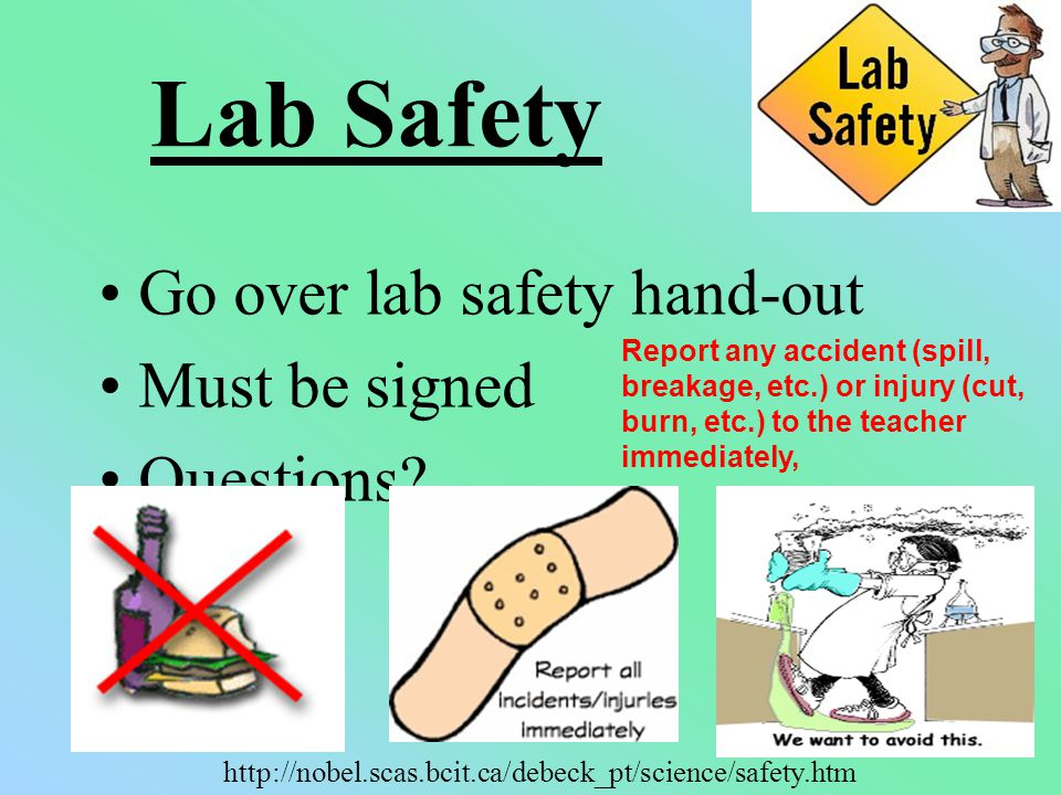 Lab Safety Go over lab safety hand-out Must be signed Questions.