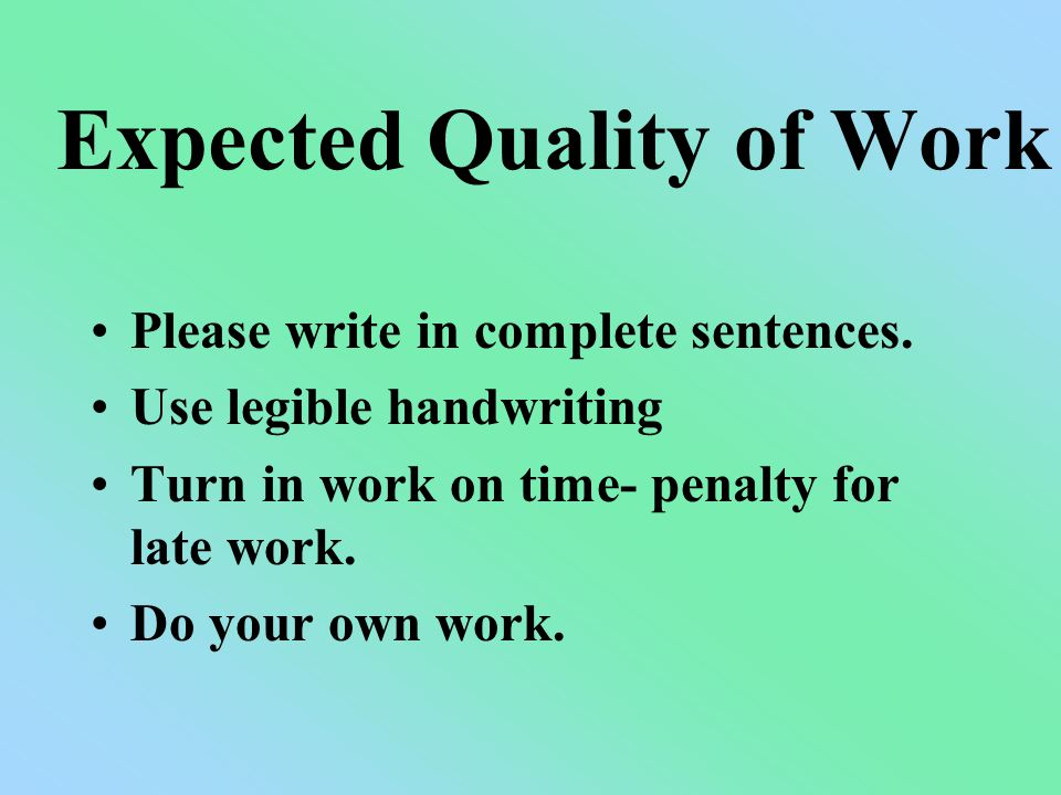Expected Quality of Work Please write in complete sentences.