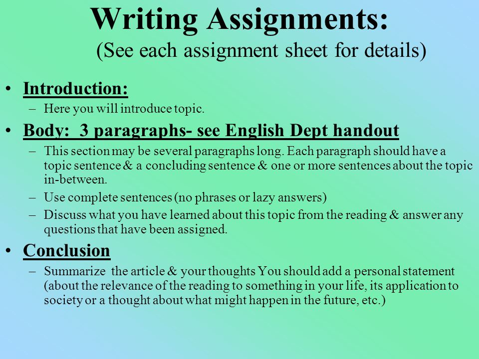 Writing Assignments: (See each assignment sheet for details) Introduction: –Here you will introduce topic.