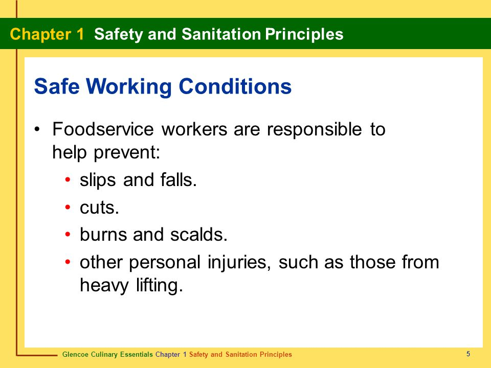 Glencoe Culinary Essentials Chapter 1 Safety and Sanitation Principles Chapter 1 Safety and Sanitation Principles 16 Know the different types of food hazards: biological, chemical, and physical.