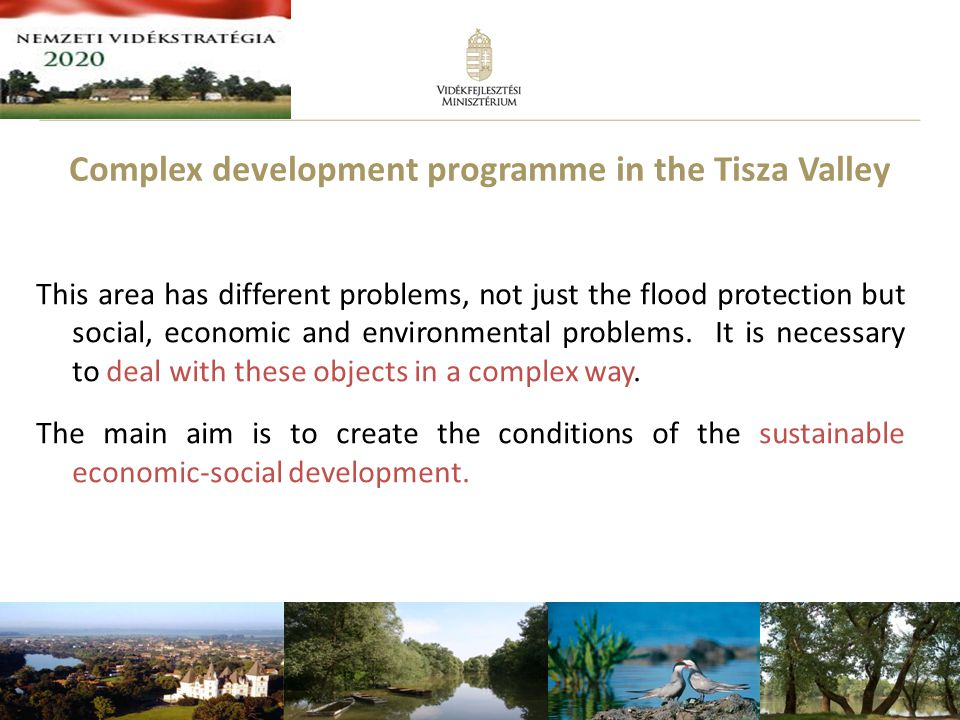 12 This area has different problems, not just the flood protection but social, economic and environmental problems.