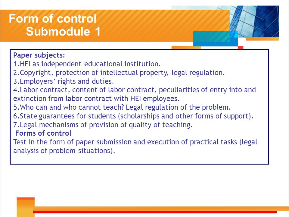 Form of control Submodule 1 Paper subjects: 1.HEI as independent educational institution.