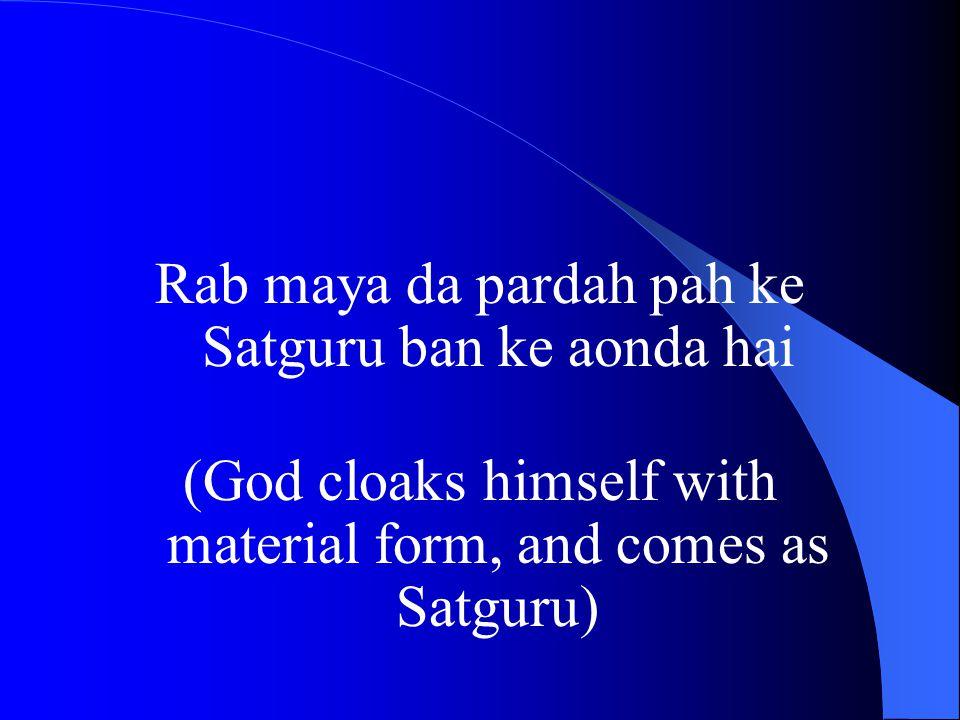 Satguru & Nirankar Satguru is Nirankar in form Kahe Avtar Guru hi Rab hai, is vich koi bulekha nahin