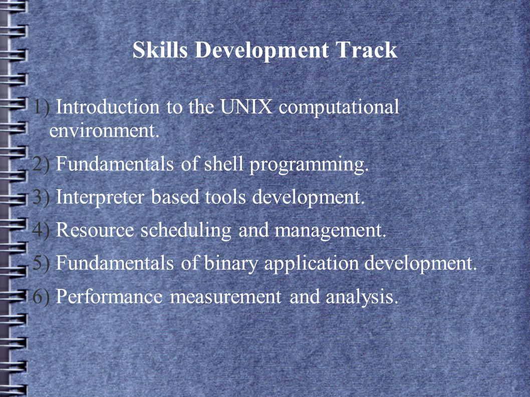 Skills Development Track 1) Introduction to the UNIX computational environment.
